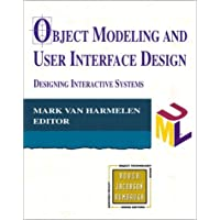 Object Modeling and User Interface Design: Designing Interactive Systems (Addison-wesley Object Technology Series)
