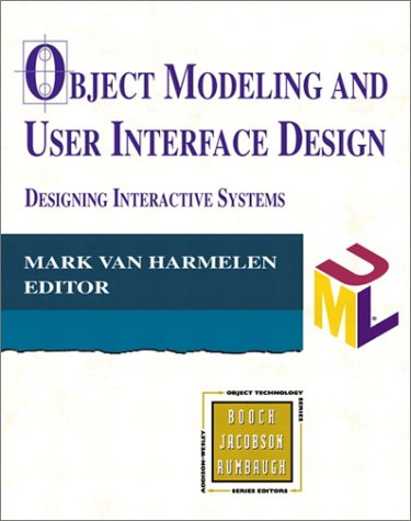 Object Modeling And User Interface Design: Designing Interactive Systems