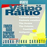 Raitio: Fantasia Poetica / Fantasia Estatica / The Swans / The Column / Fountain / Antigone (1995-02-01)