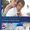The Secret His Mistress Carried Audiobook by Lynne Graham Narrated by Polly Lee
