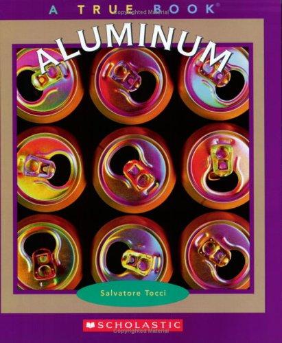 Aluminum (True Books)