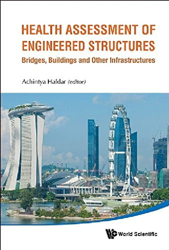 Health Assessment of Engineered Structures: Bridges, Buildings and Other Infrastructures
