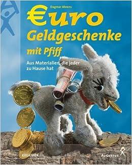 Euro Geldgeschenke Mit Pfiff Amazonde Dagmar Ahrens Bücher