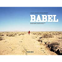 Babel: A Film By Alejandro Gozalez Inarritu: On the Set with Inarritu - The Making of the Final Film in the Mexican Director's Acclaimed Trilogy