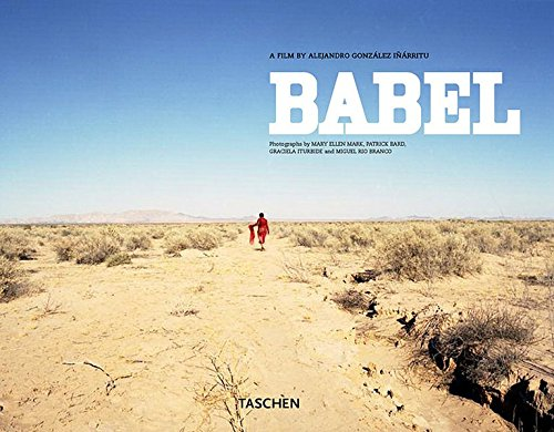 Babel: A Film by Alejandro Gonzalez Inarritu (Photo Books)