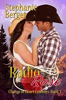 Radio Rose (Change of Heart Cowboys Book 1) by [Berget, Stephanie]