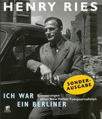 Ich war ein Berliner: Erinnerungen eines New Yorker Fotojournalisten