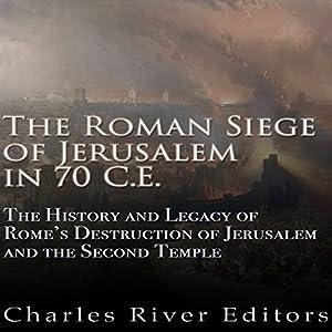 The Roman Siege of Jerusalem in 70 CE Audiobook