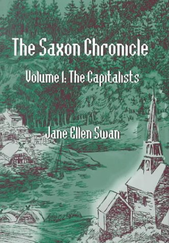The Saxon Chronicle: Volume 1 - The Capitalists