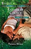 Front cover for the book Father by Choice by Rebecca Winters