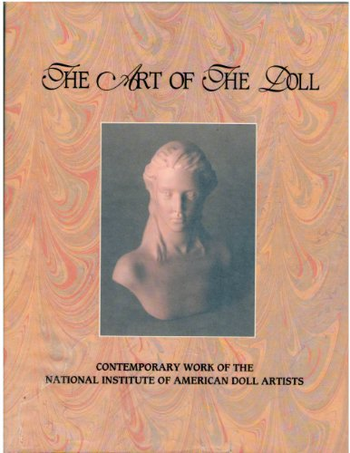 The Art of the Doll: Contemporary Work of the National Institute of American Doll Artists