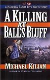 A Killing at Ball's Bluff, Michael Kilian, 0425178048