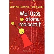 MOI U235 ATOME RADIOACTIF