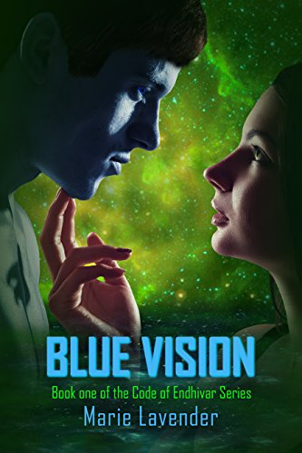 Blue Vision (The Code of Endhivar Book 1) by [Lavender, Marie]