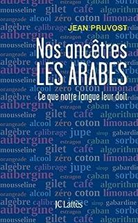 Nos ancêtres les Arabes : ce que notre langue leur doit, Pruvost, Jean