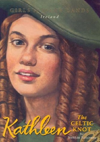 Kathleen: The Celtic Knot (Girls of Many Lands) (Last Flower Pearl The Spring)