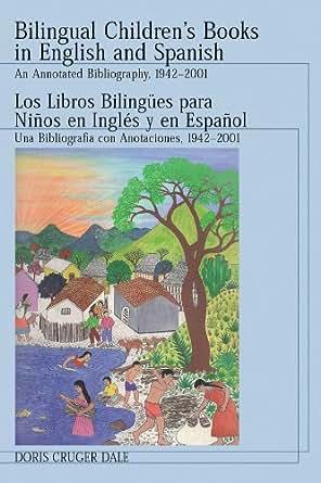 Bilingual Children's Books in English and Spanish / Los Libros Bilingues para ninos en Ingles y