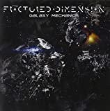 Galaxy Mechanics by Fractured Dimension (2015-08-03)