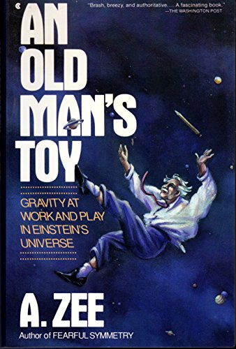 An Old Man's Toy: Gravity at Work and Play in Einstein's Universe