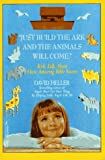 Just Build the Ark and the Animals Will Come, David Heller, 1575662345