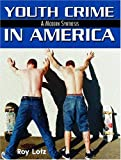 Youth Crime in America