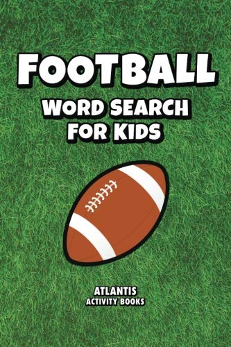 Football Word Search for Kids: Over 30 Puzzles - Football Words, NFL Teams, Super Bowl Winners & More! (Kids Activity Books)