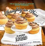 Naughty Or Nice Cookbook: The Ultimate Healthy Dessert Cookbook