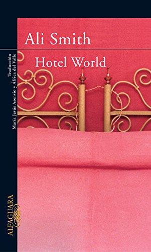 Hotel World / Hotel World (Spanish Edition) (Alfaguara) by Alfaguara