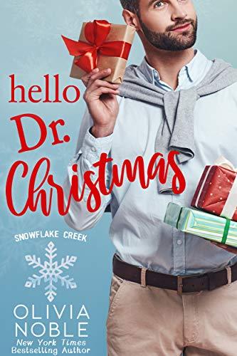 Hello Dr. Christmas (Snowflake Creek Book 3) (Christmas Dr)