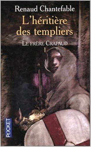 Livres L'héritière des templiers, tome 1 : Le frère crapaud pdf ebook