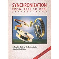 Synchronization: From Reel to Reel : A Complete Guide for the Synchronization of Audio, Film & Video