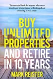 Buy Unlimited Properties and Retire in 10 Years