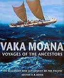 Vaka Moana, Voyages of the Ancestors, K. R. Howe, 0824832132