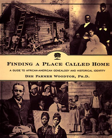 Search : Finding a Place Called Home: A Guide to African-American Genealogy and Historical Identity