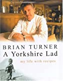 A Yorkshire Lad: My Life with Recipes