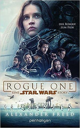 Star Wars Rogue One Der Roman Zum Film Filmbücher Band 9
