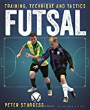 Futsal: Training, Technique and Tactics