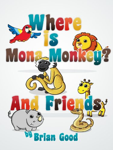 Where is Mona Monkey and Friends (Interactive Toddler Picture Book Book 1) (Interactive Book Whale)