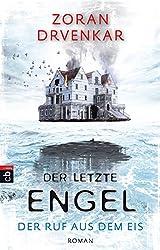 Der letzte Engel - Der Ruf aus dem Eis (German Edition)