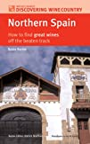 img - for Northern Spain: How to Find Great Wines Off the Beaten Track (Discovering Wine Country) book / textbook / text book