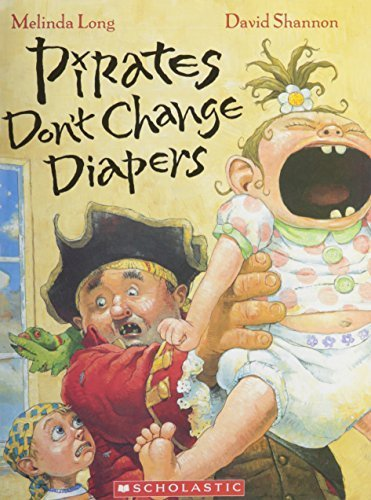 Pirates Dont Change Diapers (Pirates Don't Change Diapers Paperback – 2008)