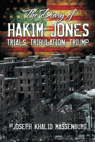 The Diary of Hakim Jones: Trials, Tribulation, Triump