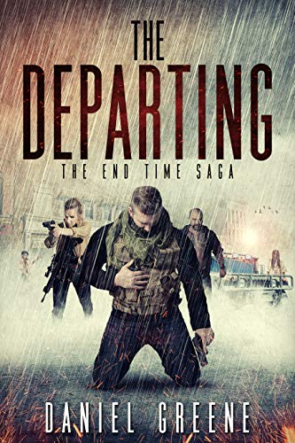 The Departing (The End Time Saga Book 4) by [Greene, Daniel]