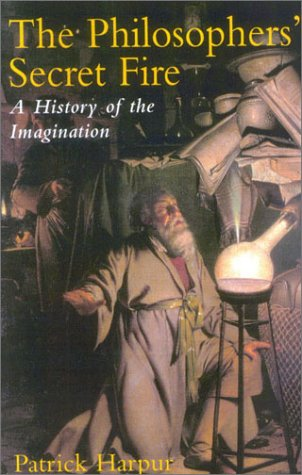 The Philosopher's Secret Fire: A History of the Imagination PDF