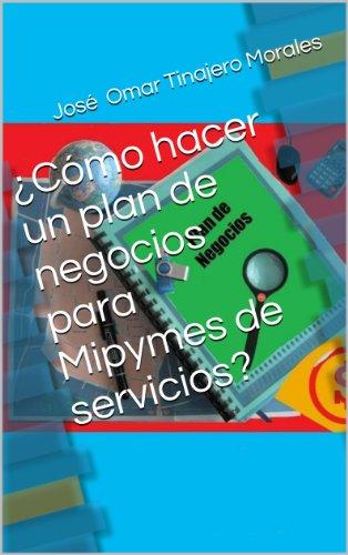 Download ¿Cómo hacer un plan de negocios para Mipymes de servicios? (Spanish Edition) Pdf