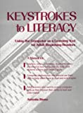 Keystrokes to Literacy : Using Computers As Learning Tools for Adult Beginning Readers, Stone, Antonia, 0844206792