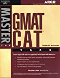 Master the GMAT CAT 2003, Thomas H. Martinson, 0768908892