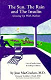 The Sun, the Rain and the Insulin, Joan MacCracken, 0964601850