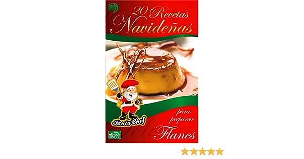 20 RECETAS NAVIDEÑAS PARA PREPARAR FLANES (Colección Santa Chef nº 30) eBook: Mariano Orzola: Amazon.es: Tienda Kindle