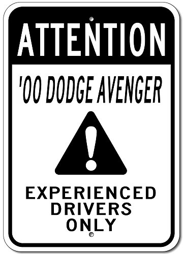 2000 00 Dodge Avenger Attention Experienced Drivers Only Aluminum Street Sign - 12